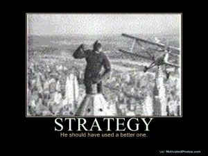 The wrong strategy